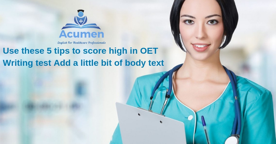 Use these 5 tips to score high in OET Writing test - OETacumen
