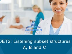 OET2: Listening subset structures A, B and C