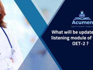 What will be updated in the listening module of the new OET-2 ?