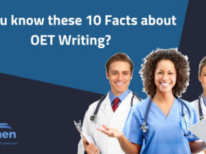 Do you know these 10 Facts about OET Writing?
